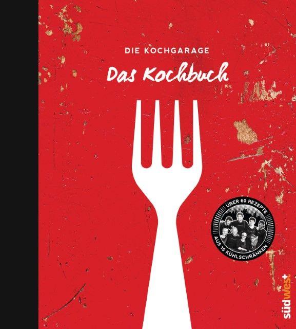 Cucchiara, Graciela: Die Kochgarage - Das Kochbuch