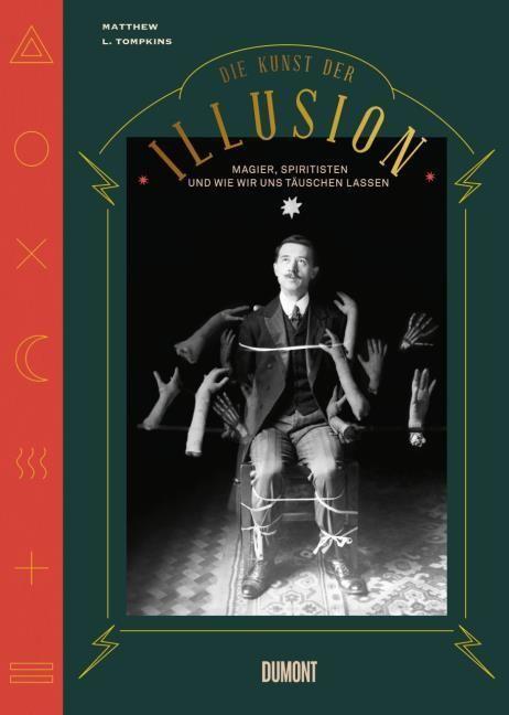 Tompkins, Matthew L: Die Kunst der Illusion