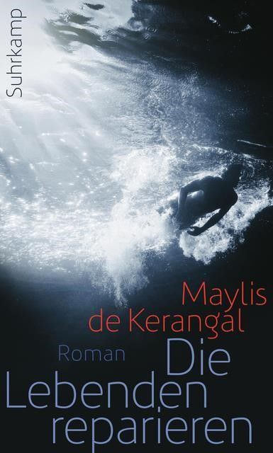 Kerangal, Maylis de: Die Lebenden reparieren