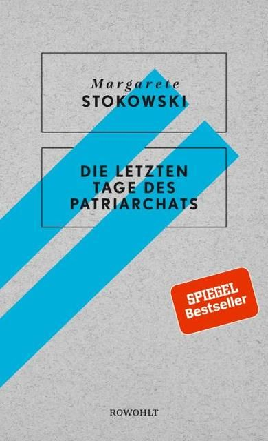 Stokowski, Margarete: Die letzten Tage des Patriarchats