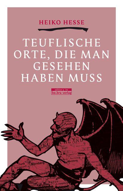 Hesse, Heiko: Teuflische Orte, die man gesehen haben muss