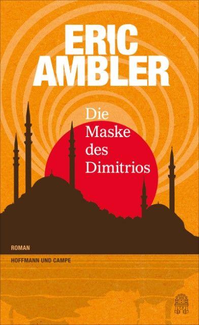 Ambler, Eric: Die Maske des Dimitrios