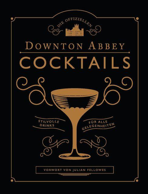 : Die offiziellen Downton Abbey Cocktails