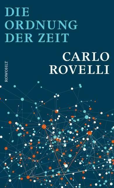 Rovelli, Carlo: Die Ordnung der Zeit