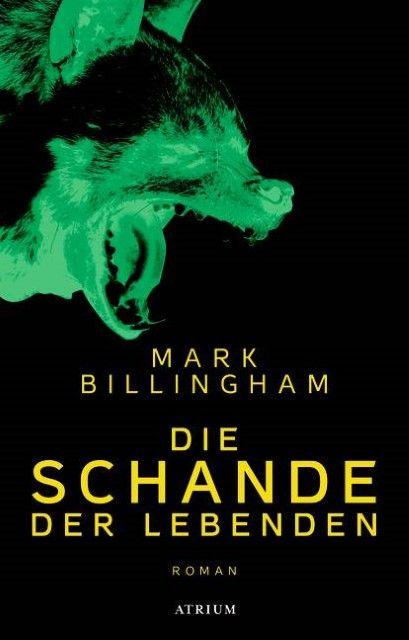 Billingham, Mark: Die Schande der Lebenden