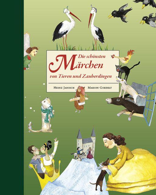 Janisch, Heinz: Die schönsten Märchen von Tieren und Zauberdingen