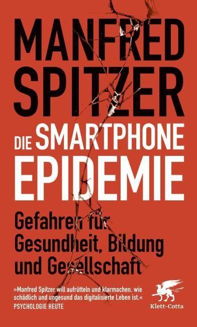 Spitzer, Manfred: Die Smartphone-Epidemie