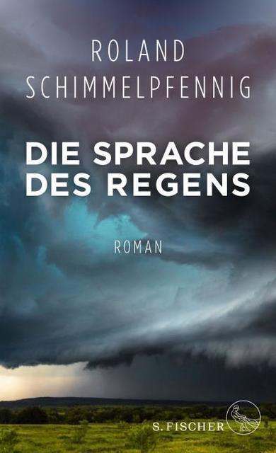 Schimmelpfennig, Roland: Die Sprache des Regens