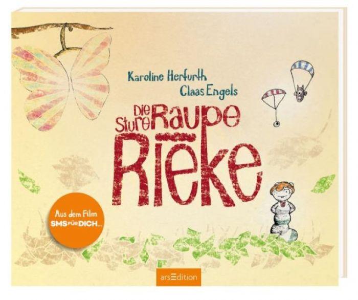 Engels, Claas: Die sture Raupe Rieke