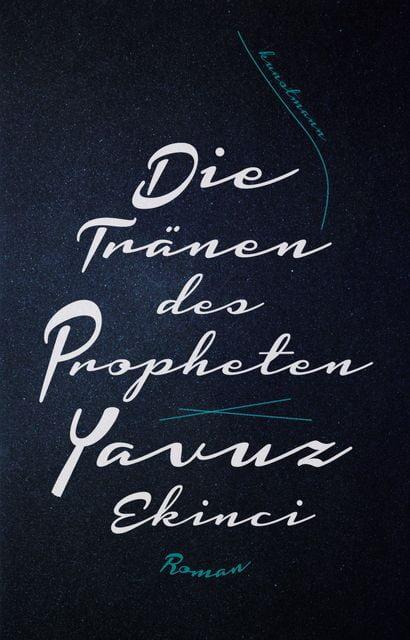Ekinci, Yavuz: Die Tränen des Propheten