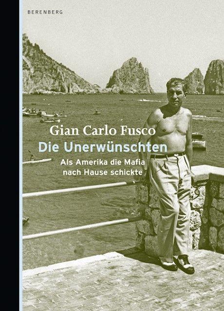 Gian Carlo, Fusco: Die Unerwünschten