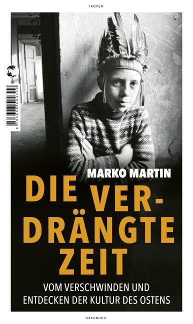 Martin, Marko: Die verdrängte Zeit