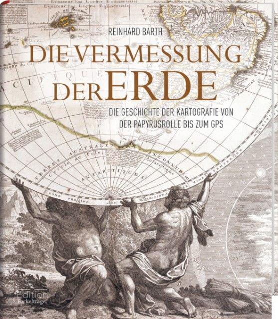 Barth, Reinhard: Die Vermessung der Erde