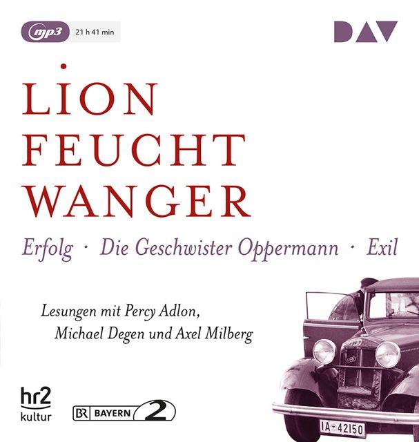 Feuchtwanger, Lion: Die 'Wartesaal'-Trilogie. Erfolg - Die Geschwister Oppermann - Exil