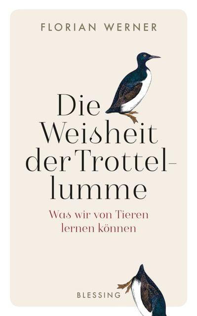 Werner, Florian: Die Weisheit der Trottellumme