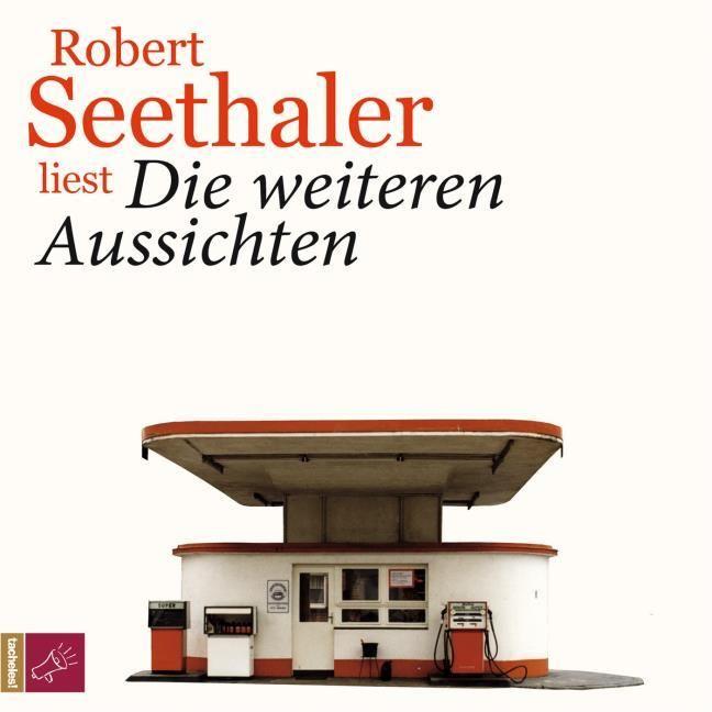 Seethaler, Robert: Die weiteren Aussichten