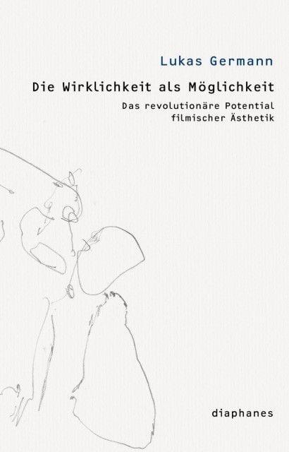 Germann, Lukas: Die Wirklichkeit als Möglichkeit