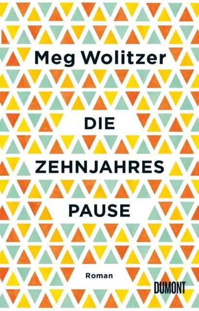 Wolitzer, Meg: Die Zehnjahrespause