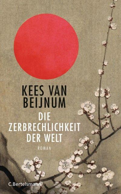 Beijnum, Kees van: Die Zerbrechlichkeit der Welt