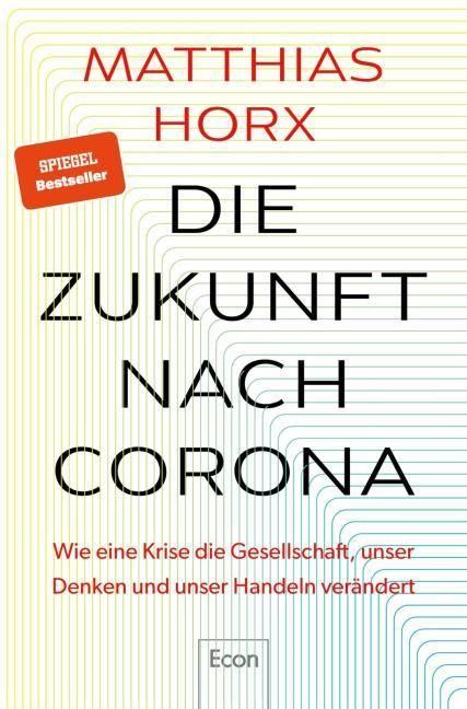 Horx, Matthias: Die Zukunft nach Corona