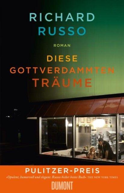 Russo, Richard: Diese gottverdammten Träume