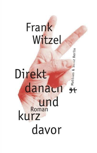 Witzel, Frank: Direkt danach und kurz davor