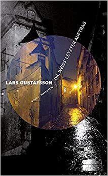 Gustafsson, Lars: Dr. Weiss' letzter Auftrag