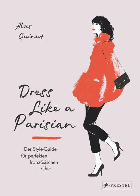 Guinut, Aloïs: Dress like a Parisian