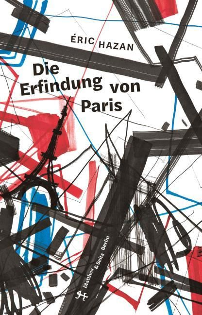 Hazan, Eric: Die Erfindung von Paris