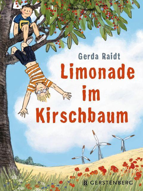 Raidt, Gerda: Limonade im Kirschbaum