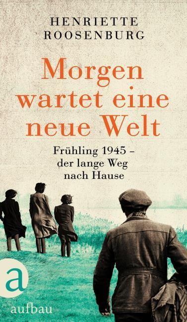 Roosenburg, Henriette: Morgen wartet eine neue Welt