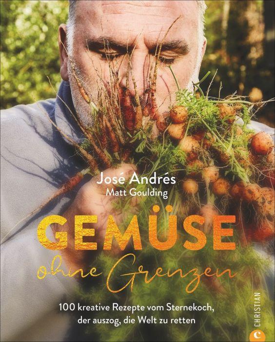Andrés, José/Goulding, Matt: Gemüse ohne Grenzen