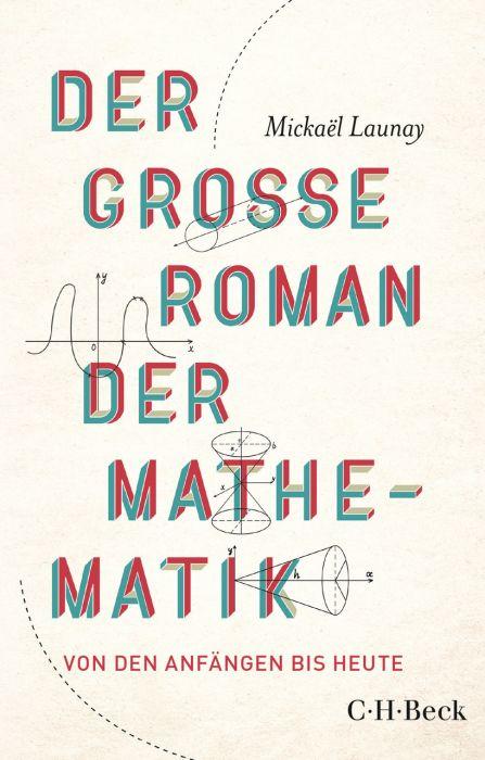 Launay, Mickaël: Der große Roman der Mathematik