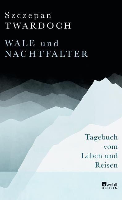 Twardoch, Szczepan: Wale und Nachtfalter