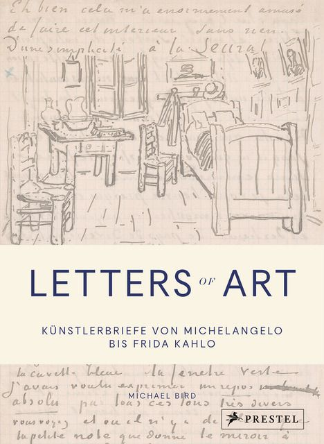 Bird, Michael: Letters of Art: Künstlerbriefe von Michelangelo bis Warhol