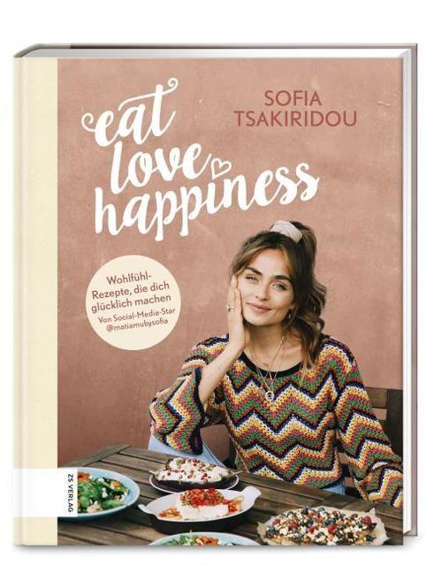 Tsakiridou, Sofia: Eat Love Happiness