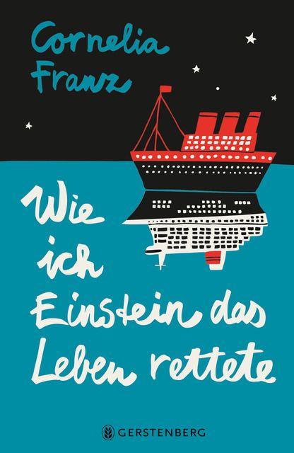 Franz, Cornelia: Wie ich Einstein das Leben rettete