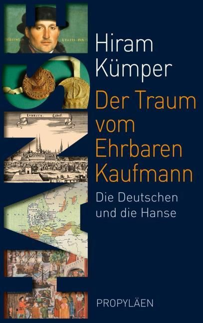 Kümper, Hiram (Prof. Dr. ): Der Traum vom Ehrbaren Kaufmann