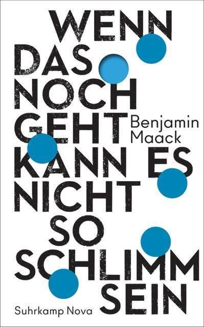 Maack, Benjamin: Wenn das noch geht, kann es nicht so schlimm sein