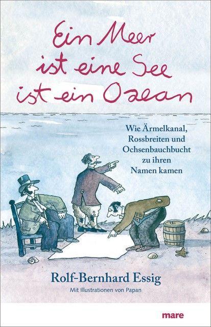 Essig, Rolf-Bernhard: Ein Meer ist eine See ist ein Ozean