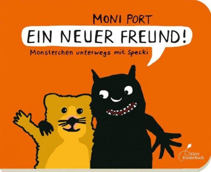 Port, Moni: Ein neuer Freund!