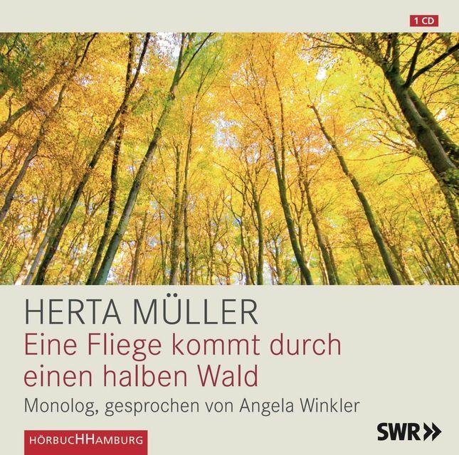 Müller, Herta: Eine Fliege kommt durch einen halben Wald