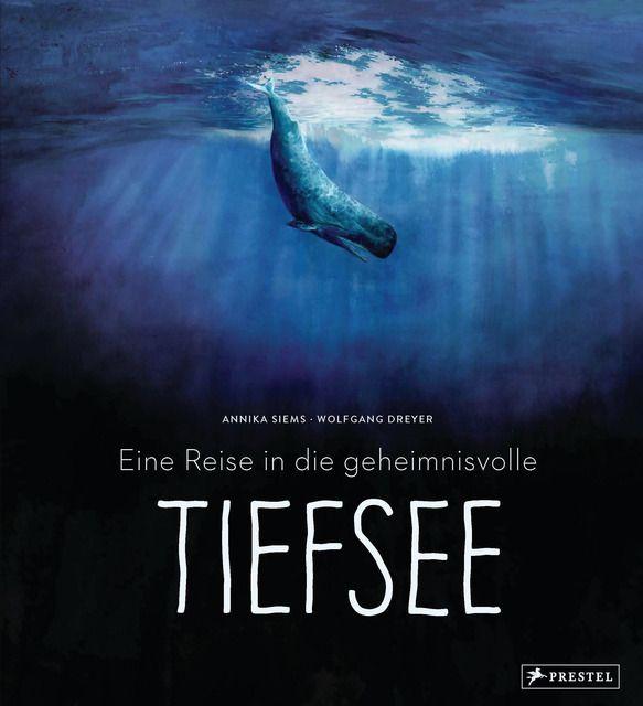 Siems, Annika/Dreyer, Wolfgang: Eine Reise in die geheimnisvolle Tiefsee