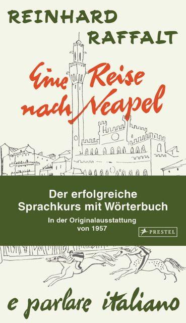 Raffalt, Reinhard: Eine Reise nach Neapel