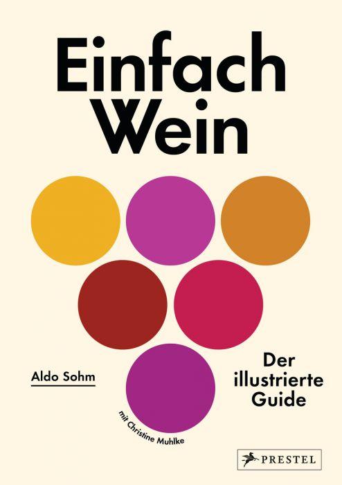 Sohm, Aldo/Muhlke, Christine: Einfach Wein