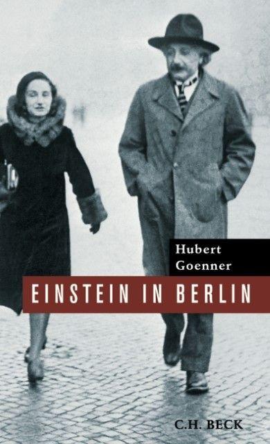 Goenner, Hubert: Einstein in Berlin