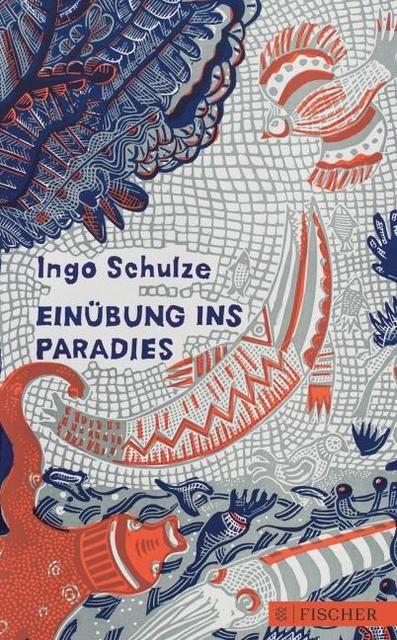 Schulze, Ingo: Einübung ins Paradies