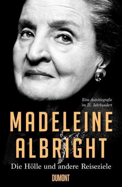 Albright, Madeleine: Die Hölle und andere Reiseziele