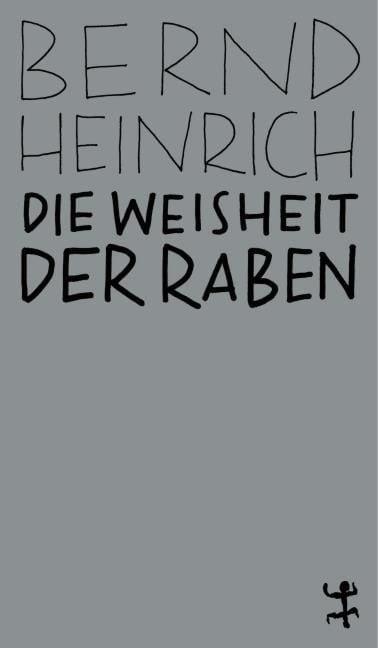 Heinrich, Bernd: Die Weisheit der Raben