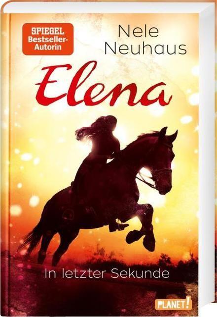 Neuhaus, Nele: Elena - Ein Leben für Pferde 7: In letzter Sekunde